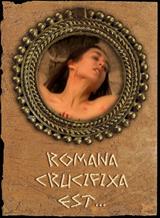 Romana Crucifixia Est...